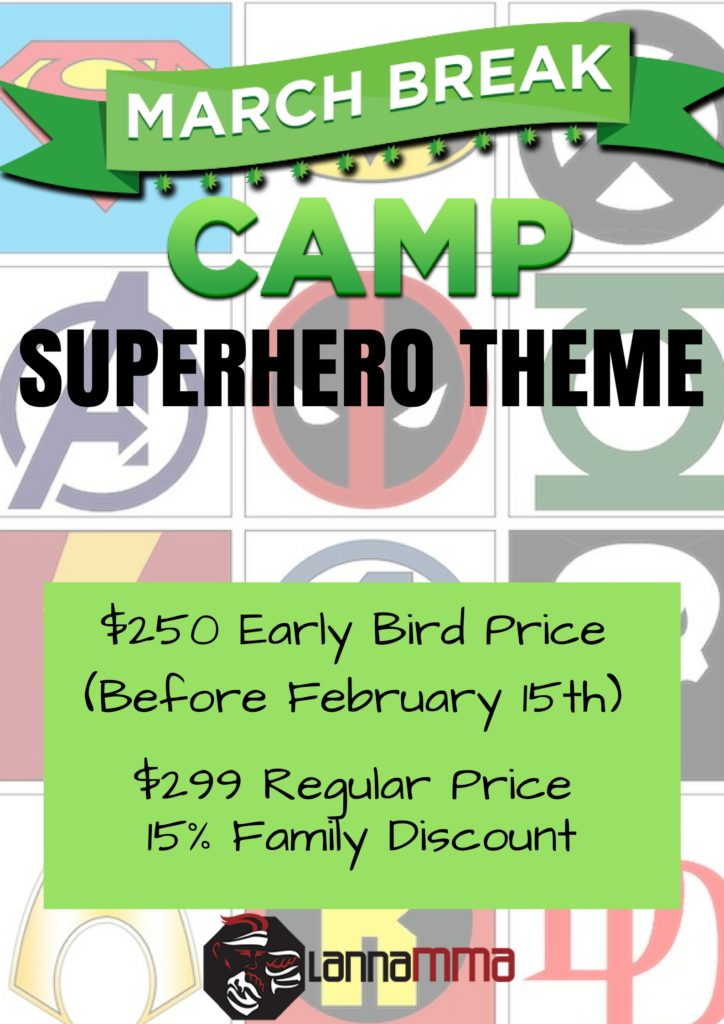 poster for lanna mma march break camp superheroes theme. Poster has collage of of superhero images with all of the information